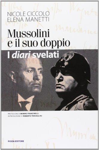 9788863210361: Mussolini e il suo doppio. I diari svelati