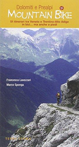 9788863220025: Dolomiti e Prealpi in mountain bike. 51 itinerari tra Veneto e Trentino-Alto Adige in bici... ma anche a piedi