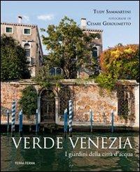 9788863221312: Verde Venezia. I giardini della città d'acqua