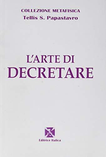 L'arte di decretare (Collezione Metafisica): Papastavro, Tellis S.