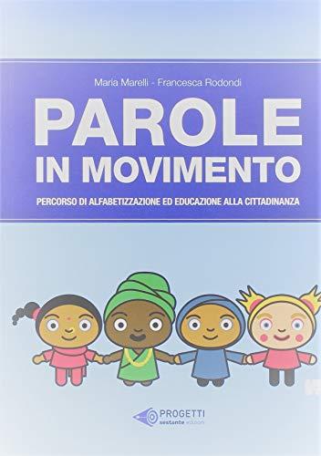 9788863360851: Parole in movimento. Percorso di alfabetizzazione e educazione alla cittadinanza