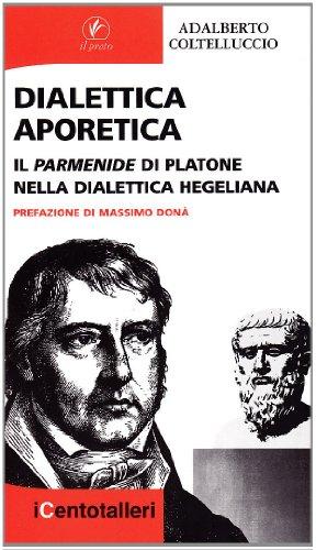 Dialettica aporetica. Il Parmenide di Platone nella: Adalberto Coltelluccio