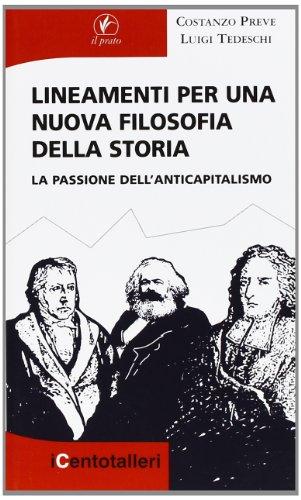 9788863361841: Lineamenti per una nuova filosofia della storia. La passione dell'anticapitalismo (I centotalleri)