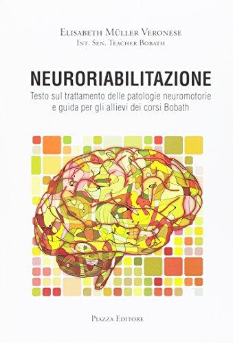 9788863411591: Neuroriabilitazione. Testo sul trattamento delle patologie neuromotorie e guida per gli allievi dei corsi Bobath. Con DVD-ROM