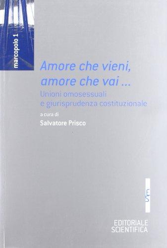 9788863423730: Amore che vieni, amore che vai... Unioni omossessuali e giurisprudenza costituzionale