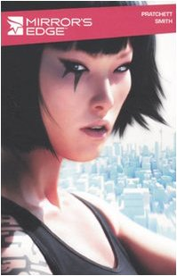 Mirror's edge Pratchett, Rhianna; Smith, Matthew D.; Dal Corno, M. and Toscani, A.
