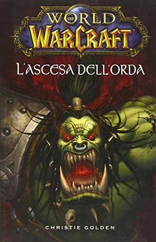 9788863466607: L'ascesa dell'orda. World of Warcraft: 3