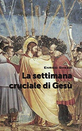 La settimana cruciale di Gesù: Enrico Ghezzi