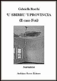 9788863547849: Sbirru 'i provincia. (Il caso Foti) ('U)