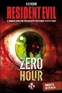 9788863551471: Resident Evil. Zero hour (Videogiochi da leggere)