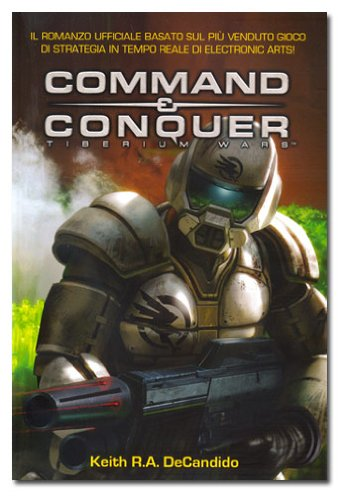 COMMAND & CONQUER - TIBERIUM W (9788863551525) by Decandido, Keith R. A.