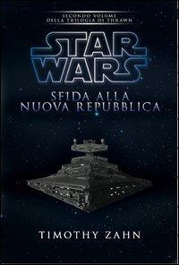 9788863551921: Star Wars. Sfida alla nuova repubblica. La trilogia di Thrawn: 2