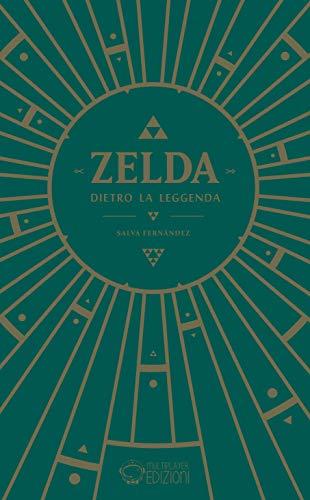 9788863554878: Zelda. Dietro la leggenda