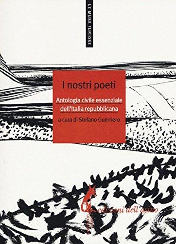 I nostri poeti. Antologia civile essenziale dell'Italia