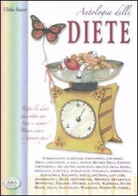 Antologia delle diete. - Raiser, Ulrike