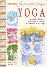 Filosofia, respiro e posizioni. Yoga. Quando il