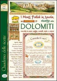 9788863634556: I monti pallidi in tavola. Quaderno delle ricette delle Dolomiti