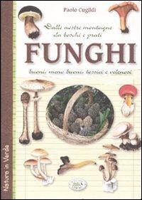 Funghi dalle nostre montagne, da boschi e: Cugildi, Paolo