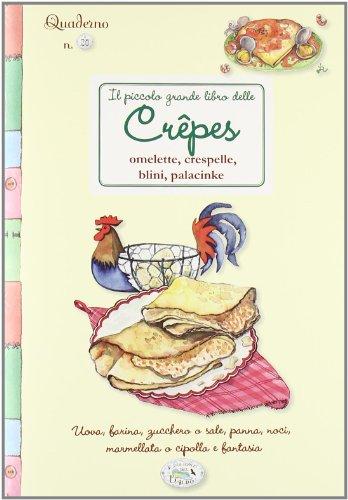 9788863635904: Il grande libro delle crêpes. Quaderni di cucina