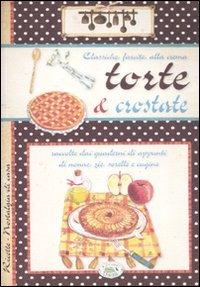 9788863638882: Torte e crostate. Classiche, farcite, alla crema