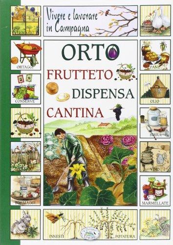 9788863639124: Vivere e lavorare in campagna. Orto frutteto dispensa cantina