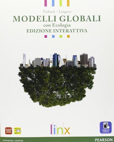9788863641165: Modelli globali. Vol. unico. Con Ecologia. Ediz. interattiva. Per le Scuole superiori. Con e-book. Con espansione online