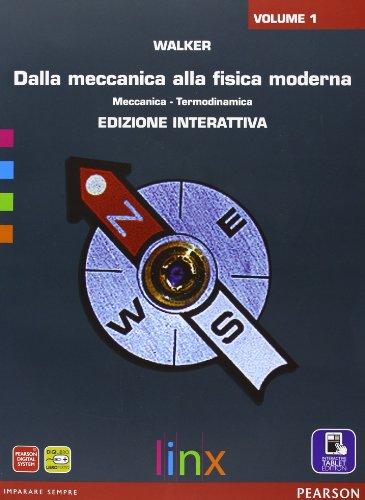9788863643848: Dalla meccanica alla fisica moderna. Per le Scuole superiori. Con e-book. Con espansione online: 1
