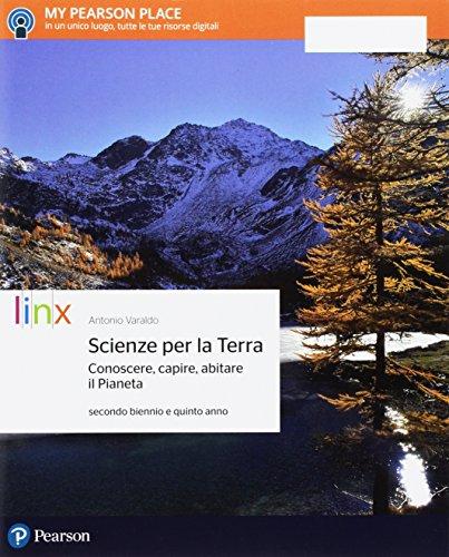 9788863648799: Scienze per la terra. Conoscere, capire, abitare il pianeta. Per il secondo biennio delle Scuole superiori. Con e-book. Con espansione online