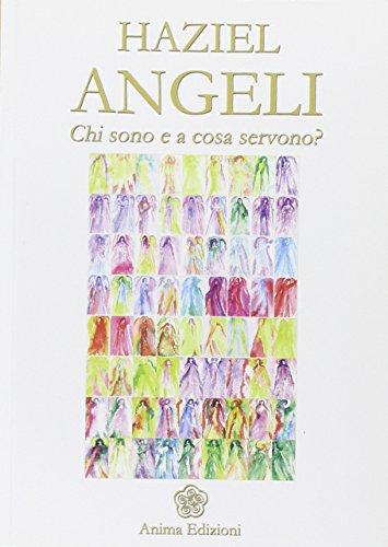 9788863650266: Angeli. Chi sono e a cosa servono? (Messaggi per l'anima)