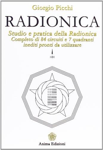 9788863650921: Radionica. Studio e pratica della radionica. Completo di 84 circuiti e 7 quadranti inediti pronti da utilizzare (Manuali per l'anima)