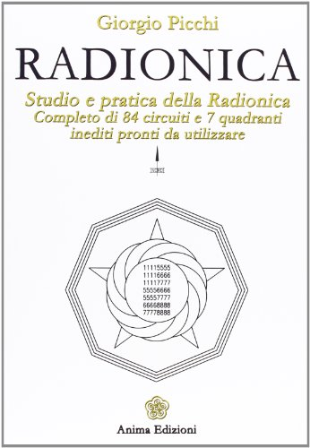 9788863650921: Radionica. Studio e pratica della radionica. Completo di 84 circuiti e 7 quadranti inediti pronti da utilizzare