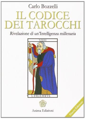 9788863651904: Il codice dei tarocchi. Rivelazione di un'intelligenza millenaria (Manuali per l'anima)