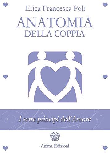 9788863653212: Anatomia della coppia. I sette principi dell'amore