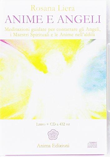 9788863653786: Anime e angeli. Meditazioni guidate per contattare gli angeli, i maestri spirituali e le anime nell'aldilà. Con CD Audio (Manuali per l'anima)