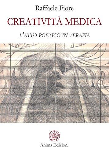 9788863654578: Creatività medica. L'atto poetico in terapia