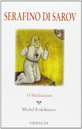 9788863660432: Serafino di Sarov. 15 meditazioni