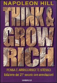 Think and grow rich. Pensa e arricchisci te stesso (8863660743) by [???]