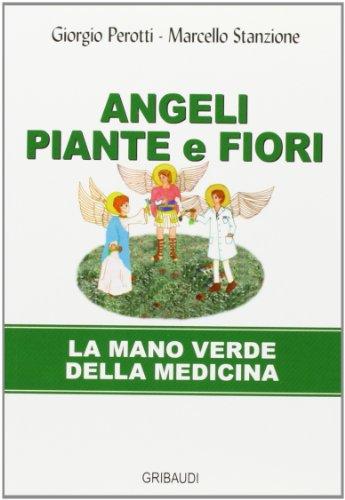 Angeli, piante e fiori. La mano verde: Marcello Stanzione; Giorgio