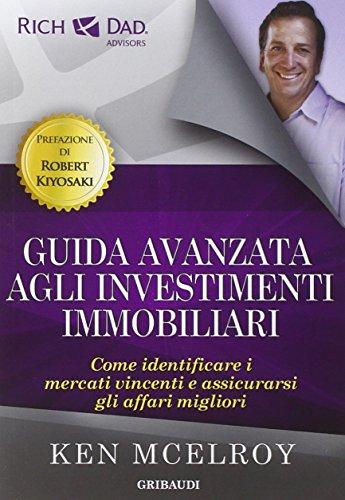 9788863661958: Guida avanzata agli investimenti immobiliari. Come identificare i mercati vincenti e assicurarsi gli affari migliori