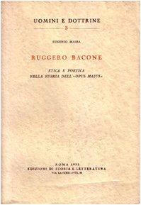 Ruggero Bacone (Etica e Poetica nella storia dell Opus Maius): Eugenio Massa