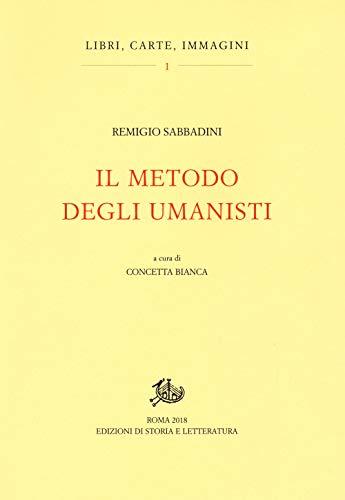 9788863721867: Il metodo degli umanisti (Libri, carte, immagini)