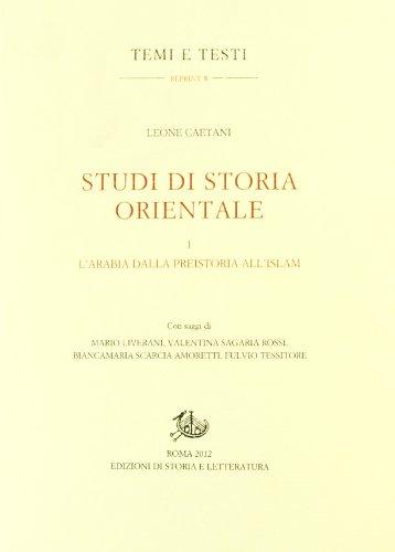 9788863724226: Studi di storia orientale vol. 1 - L'Arabia dalla preistoria all'islam