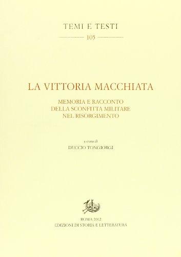 La vittoria macchiata. Memoria e racconto della sconfitta militare nel Risorgimento.: --