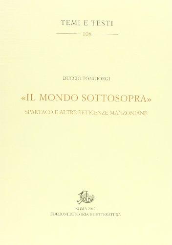 """""""Il mondo sottosopra"""". Spartaco e altre reticenze manzoniane. """": Tongiorgi,Duccio."""