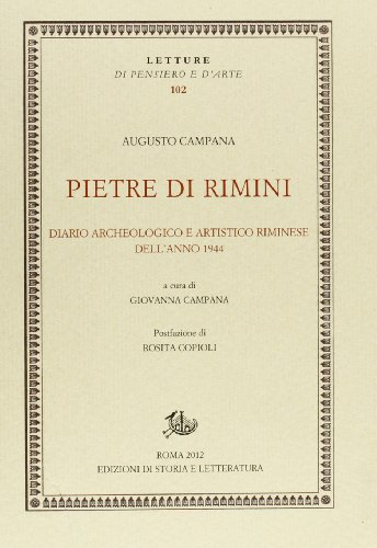 Pietre di Rimini. Diario archeologico e artistico riminese dell'anno 1944.: Campana,Augusto.