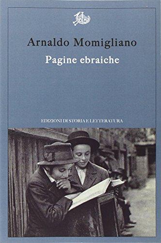9788863727326: Pagine ebraiche. Con un'intervista inedita ad Arnoldo Momigliano (Argomenti)