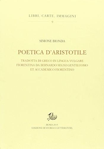 9788863728071: Poetica d'Aristotele. Tradotta di greco in lingua vulgar fiorentina da Bernardo Segni gentiluomo et accademico fiorentino (Libri, carte, immagini)