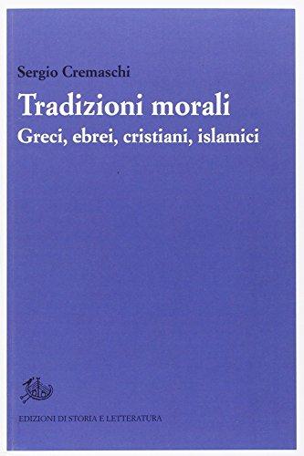 9788863728231: Tradizioni morali. Greci, ebrei, cristiani, islamici