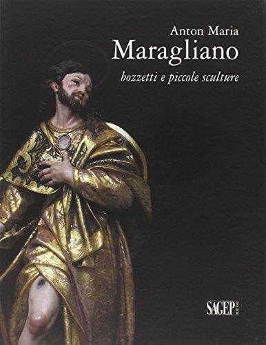 9788863730845: Anton Maria Maragliano. Bozzetti e piccole sculture. Ediz. illustrata