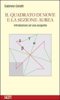 Il quadrato di nove e la sezione: Gabriele Gelatti
